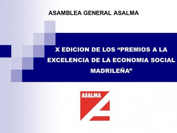 Asalma, celebra su Asamblea General y la X Edición de los Premios a la Excelencia de la Economía Social Madrileña